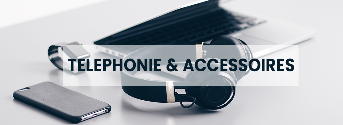 TELEPHONIE & ACCESSOIRES